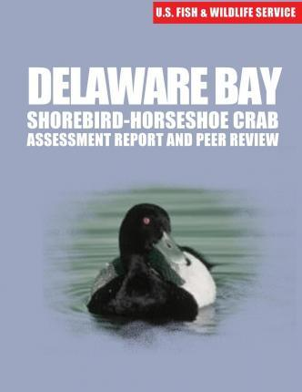 Delaware Bay Shorebird-Horseshoe Crab Assessment Report and Peer Review