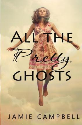 All the Pretty Ghosts