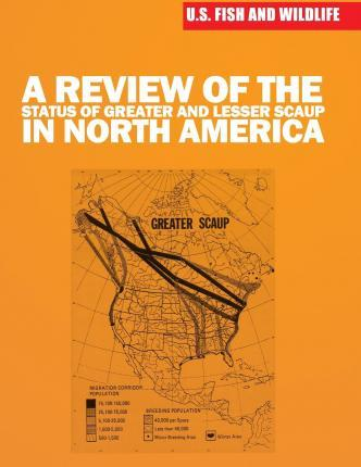 A Review of the Status of Greater and Lesser Scaup in North America