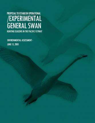 Proposal to Establish Operational/Experimental General Swan Hunting Seasons in the Pacific Flyway