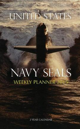 United States Navy Seals Weekly Planner 2015