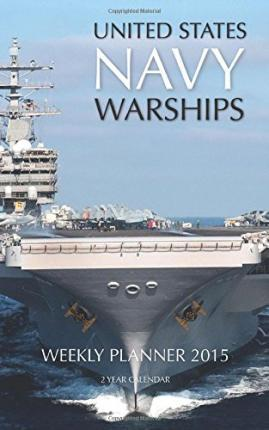 United States Navy Warships Weekly Planner 2015