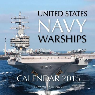 United States Navy Warships Calendar 2015