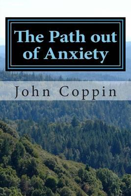 The Path Out of Anxiety