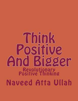 Think Positive and Bigger