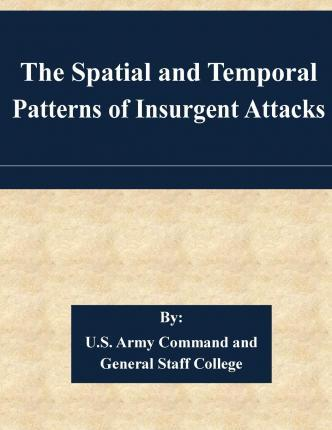 The Spatial and Temporal Patterns of Insurgent Attacks