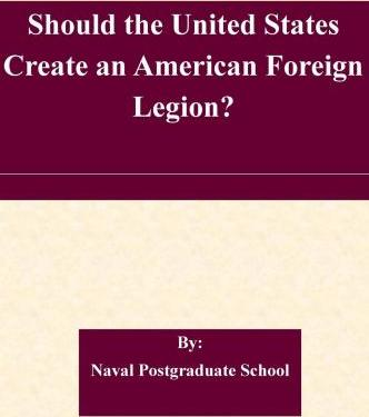 Should the United States Create an American Foreign Legion?