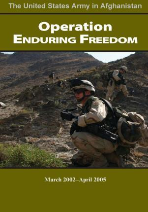 Operation Enduring Freedom March 2002-April 2005