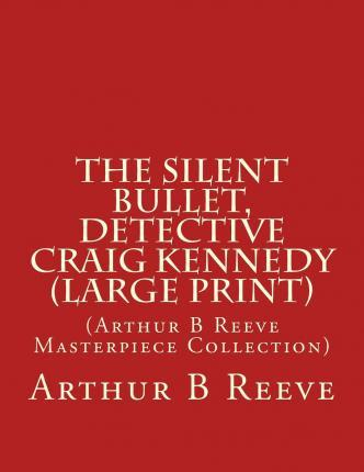 The Silent Bullet, Detective Craig Kennedy
