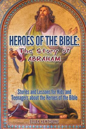 Heroes of the Bible - The Story of Abraham