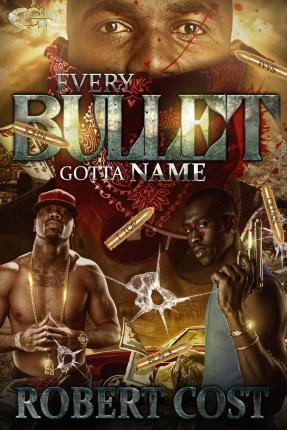 Every Bullet Gotta Name