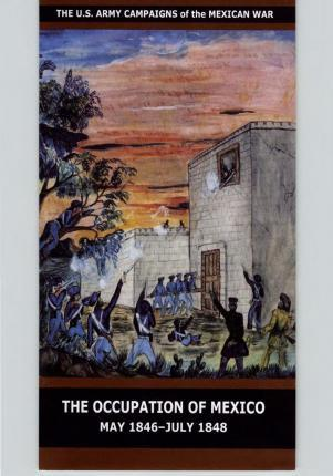 The Occupation of Mexico May 1846-July 1848