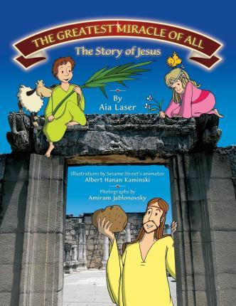 The Greatest Miracle of All- The Story of Jesus