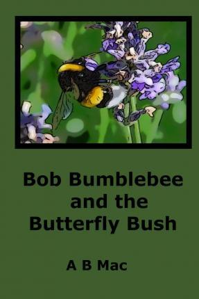 Bob Bumblebee and the Butterfly Bush