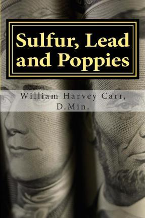Sulfur, Lead and Poppies