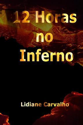 12 Horas No Inferno