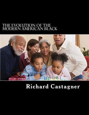 The Evolution of the Modern American Black