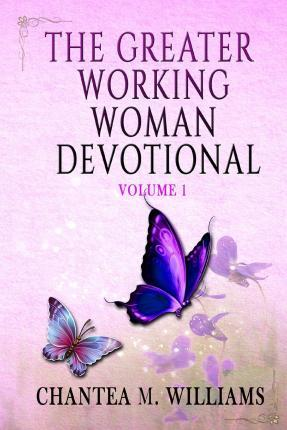 The Greater Working Woman Devotional