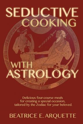 Seductive Cooking with Astrology