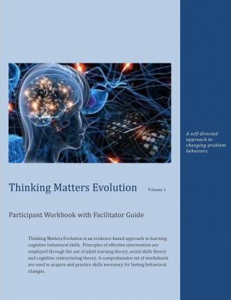 Thinking Matters Evolution Participant Workbook with Facilitator Guide
