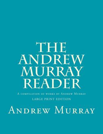 The Andrew Murray Reader