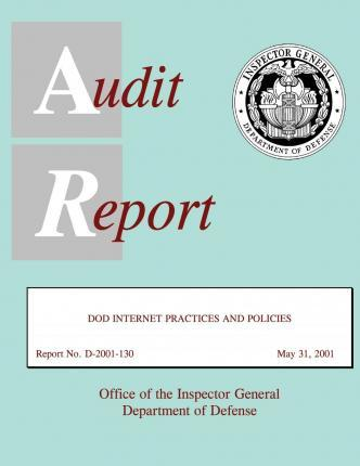 Audit Report Dod Internet Practices and Policies May 31, 2001