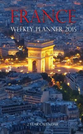 France Weekly Planner 2015