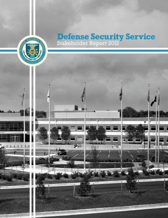 Defense Security Service Stakeholder Report 2012