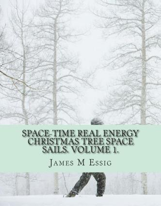 Space-Time Real Energy Christmas Tree Space Sails. Volume 1.