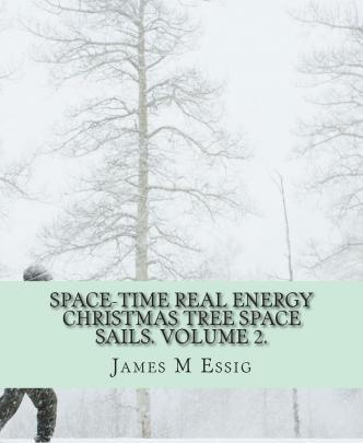 Space-Time Real Energy Christmas Tree Space Sails. Volume 2.