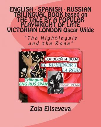English - Spanish - Russian Trilingual Book Based on the Tale by a Popular Playwright of Late Victorian London Oscar Wilde
