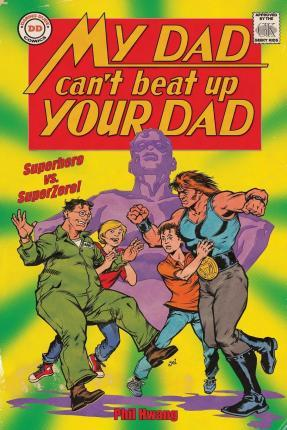My Dad Can't Beat Up Your Dad
