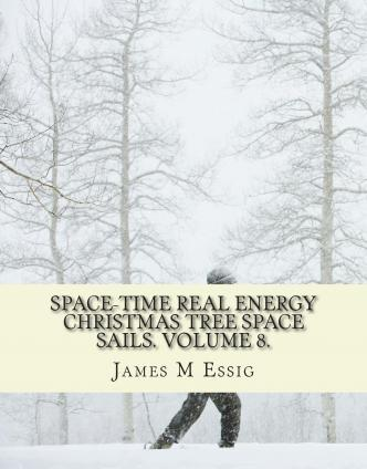 Space-Time Real Energy Christmas Tree Space Sails. Volume 8.