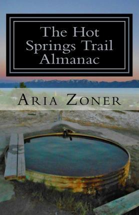 The Hot Springs Trail Almanac