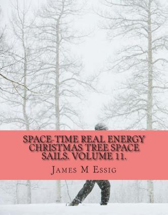 Space-Time Real Energy Christmas Tree Space Sails. Volume 11.