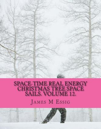 Space-Time Real Energy Christmas Tree Space Sails. Volume 12.