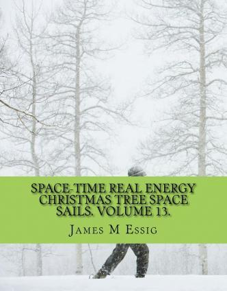 Space-Time Real Energy Christmas Tree Space Sails. Volume 13.