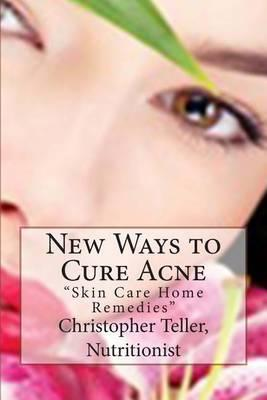 New Ways to Cure Acne