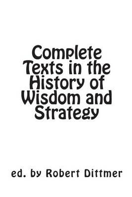 Complete Texts in the History of Wisdom and Strategy