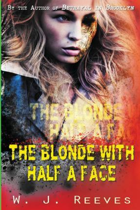 The Blonde with Half a Face