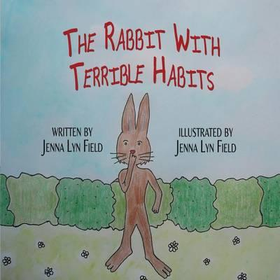 The Rabbit with Terrible Habits