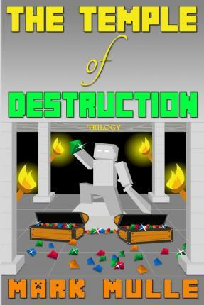 The Temple of Destruction Trilogy