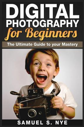 Digital Photography for Beginners