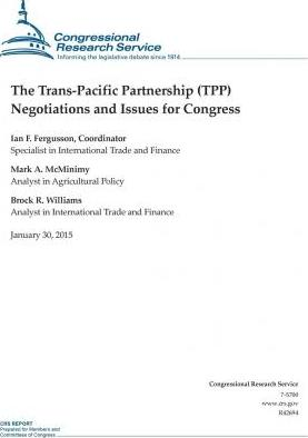 The Trans-Pacific Partnership (Tpp) Negotiations and Issues for Congress