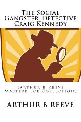 The Social Gangster, Detective Craig Kennedy