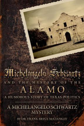 Michelangelo Schwartz and the Mystery of the Alamo