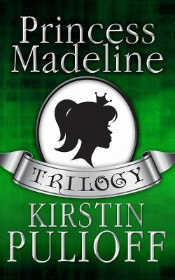 The Princess Madeline Trilogy