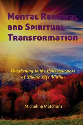 Mental Renewal and Spiritual Transformation