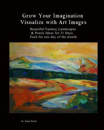 Grow Your Imagination Visualize with Art Images