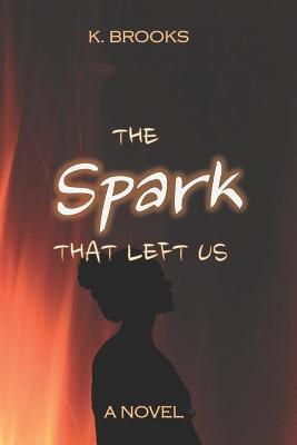 The Spark That Left Us